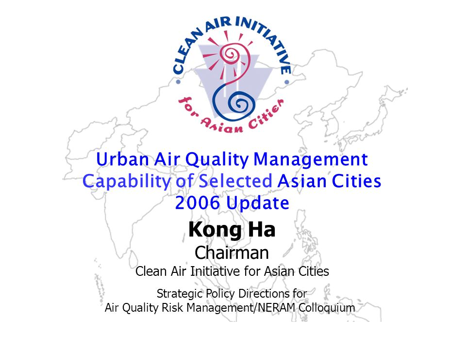 Strengthening the air quality management community in Asia www.cleanairnet.org/caiasia Ambient air quality in Asia is generally improving despite increase in motorization and energy use Average ambient TSP, PM10 and SO 2 trends are improving Average ambient TSP and PM10, however, continue to exceed WHO and USEPA guidelines Average ambient SO 2 is in compliance with WHO guideline NO 2 close to guidelines Insufficient information on O 3 for reliable trend analysis It is uncertain whether the observed improvements in air quality will be sustained Aggregated Annual Ambient AQ Trends,  g/m 3 (1993 to 2005) WHO (1979) TSP guideline, 60-90  g/m 3 WHO SO 2 guideline, 50  g/m 3 WHO (2005) PM10 guideline, 20  g/m 3 WHO NO 2 guideline, 40  g/m 3 Status of Air Quality in Asia