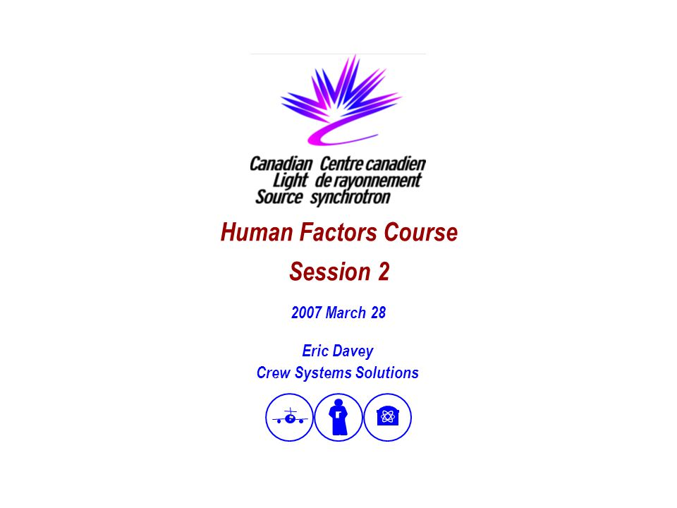 2 Session 2 - Understanding human capabilities Topics Dimensions of human capabilities Model of cognition  Perception, memory, attention, decision-making Personality variation Performance influencing factors Human error  Characteristics  Treatment strategies Participant error experience Task analysis Introduction