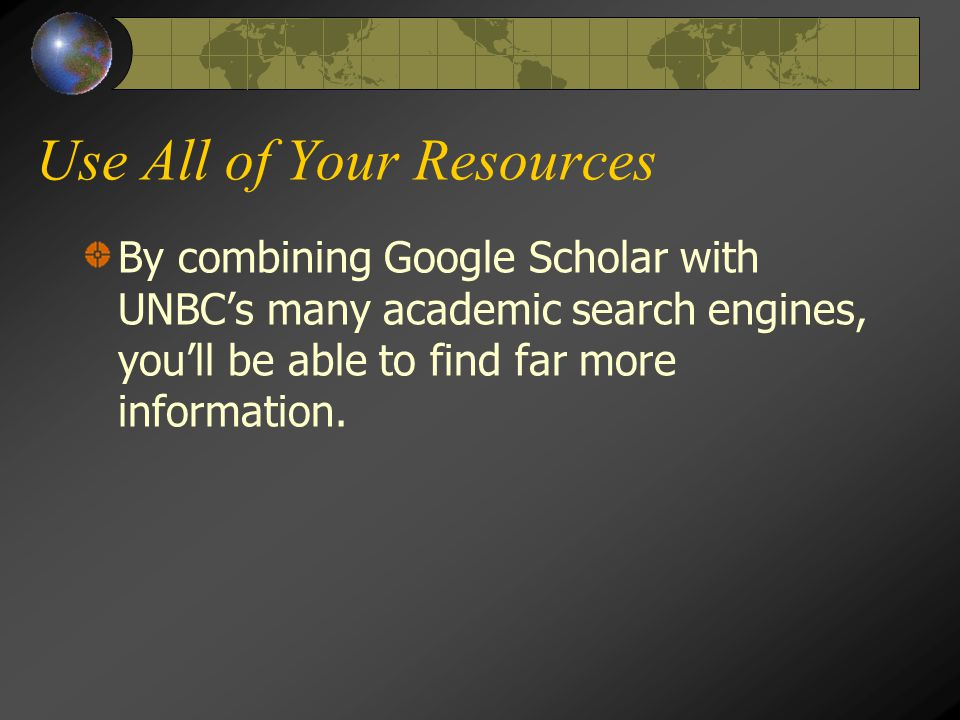 Play Around You'll be surprised at how many different functions Google Scholar has…