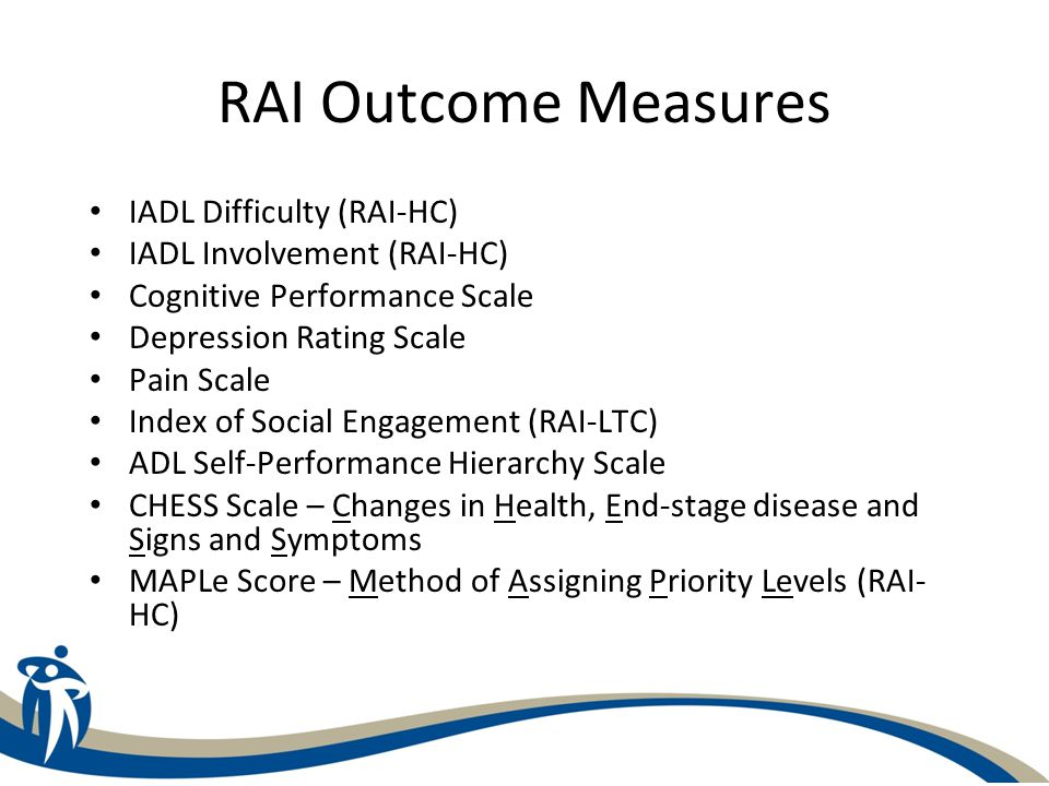 RAI Outcome Measures IADL Difficulty (RAI-HC) Captures patterns of difficulty with the tasks of housework, meal preparation, and phone use.