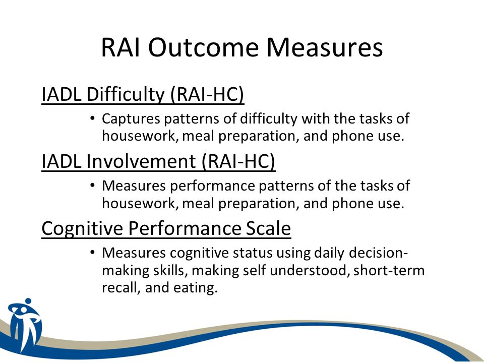 RAI Outcome Measures Depression Rating Scale Score of 3 or more suggests possible depression; based on Section E, Questions 1a – g.