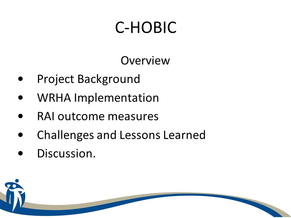 C-HOBIC Background: National Research Project in partnership with Canadian Nurses Association Funded by Canada Health Infoway Provinces involved: Manitoba, Ontario, Saskatchewan