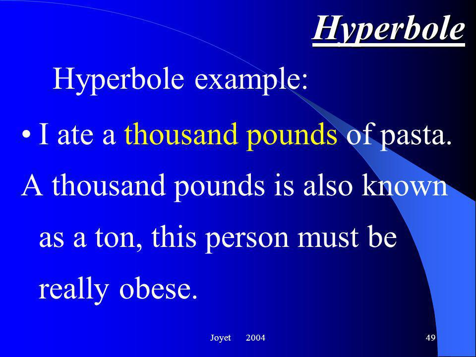 Joyet 200449 Hyperbole I ate a thousand pounds of pasta.