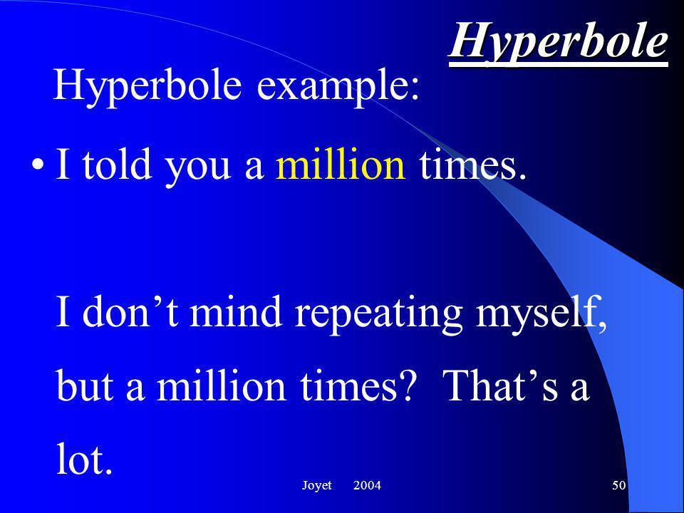 Joyet 200450 Hyperbole I told you a million times.