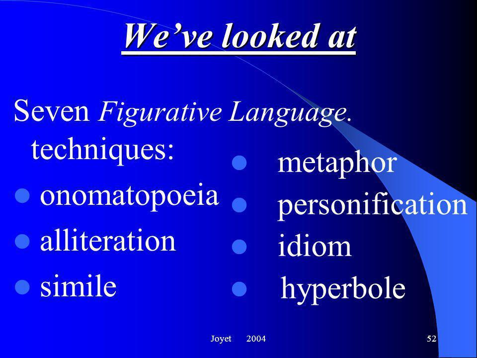 Joyet 200452 We've looked at Seven Figurative Language.