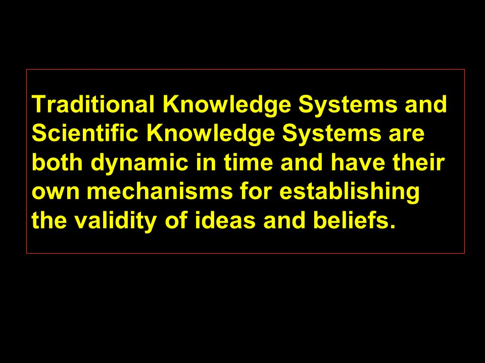 Traditional Knowledge Systems Scientific Knowledge Systems