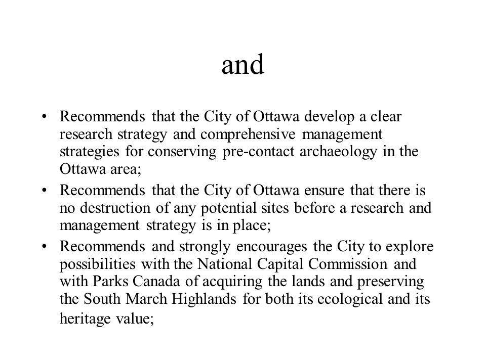 Recommends that the City incorporate strong protection for pre-contact archaeology in the 2020 Arts and Heritage Plan Renewal.