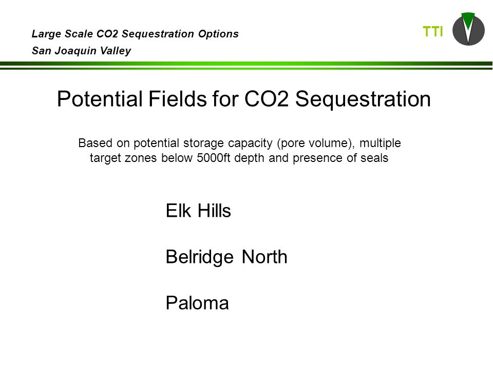 TTI Large Scale CO2 Sequestration Options San Joaquin Valley Estimated pore volumes for studied fields