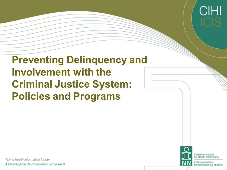 Preventing Delinquency: Policies and Programs (1) There is a link between various skills-training programs within the family and school contexts with improved mental health outcomes and reduced delinquency among youth.