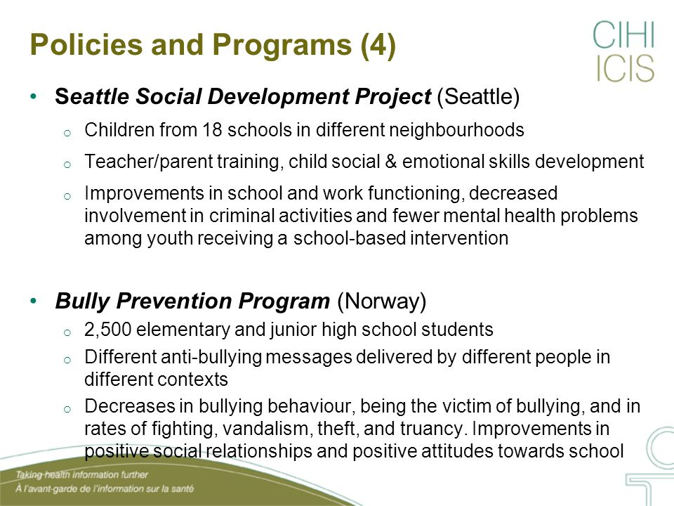Policies and Programs (5) Montréal Longitudinal Experimental Study (Montreal) o Boys from families of low socioeconomic status o Social skills training for children, parenting skills training, teacher support/information o At 4-year follow-up, less delinquency, less aggression in school o At 15-year follow-up, no differences in terms of having a criminal record