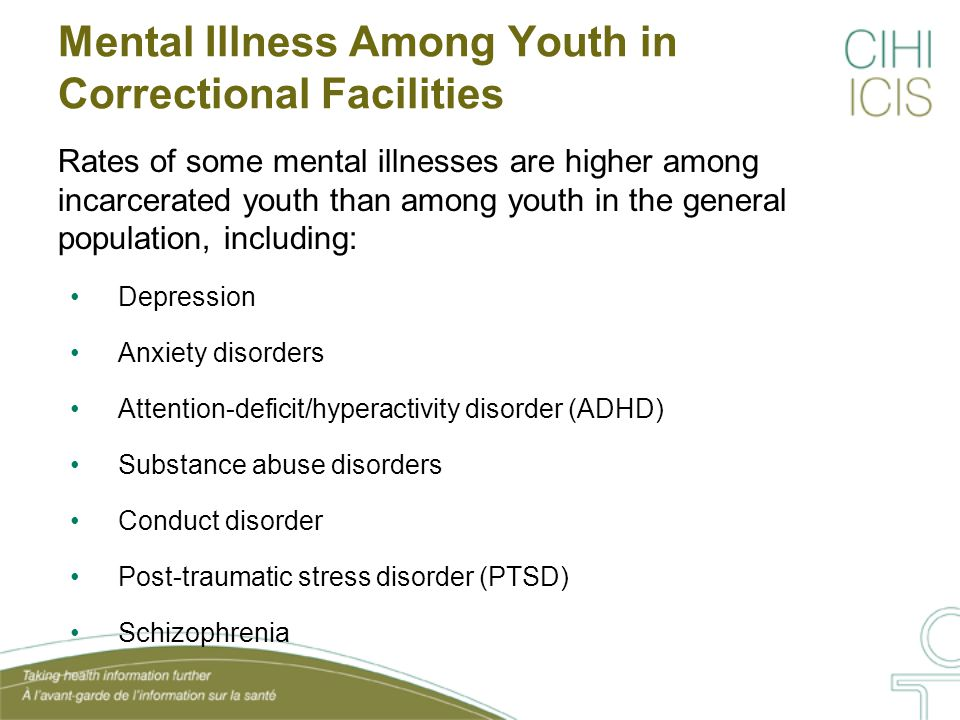 Mental Illness Among Adults in Correctional Facilities Most people with a mental illness or compromised mental health do not commit crimes However, information from various sources indicates there is a higher prevalence of certain types of mental illnesses among incarcerated adults compared to the general population, including: Psychotic disorders (schizophrenia) Major depressive disorder Anxiety disorders Antisocial personality disorder Substance abuse disorder