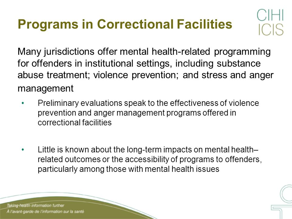 Programs in Community Settings Many jurisdictions offer mental health-related programming for offenders in supervised community settings.