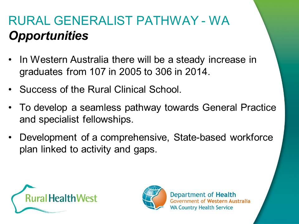 RURAL GENERALIST PATHWAY - WA Goal RGP Reference Group – a collaboration of peak bodies.