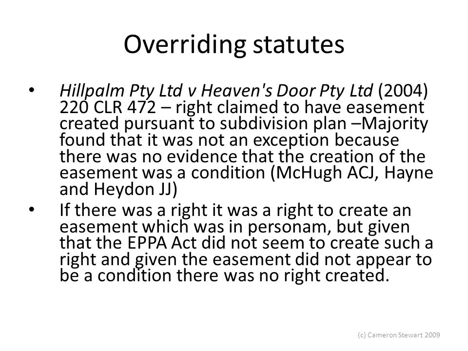 (c) Cameron Stewart 2009 Overriding statutes City of Canada Bay Council v Bonaccorso Pty Ltd [2007] NSWCA 351 – The Canada Bay Council owned two lots of land that it used as a 'public reserve'.