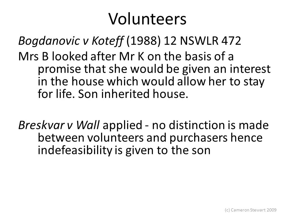 (c) Cameron Stewart 2009 Volunteers Rasmussen v Rasmussen [1995] 1 VR 613: Grandfather farmed a number of properties with his four sons.