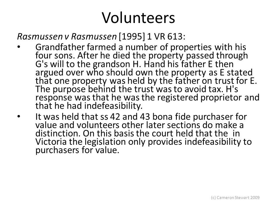 (c) Cameron Stewart 2009 Volunteers Valoutin Pty Ltd v Furst (1998) 154 ALR 119- a decision on the Victorian legislation.