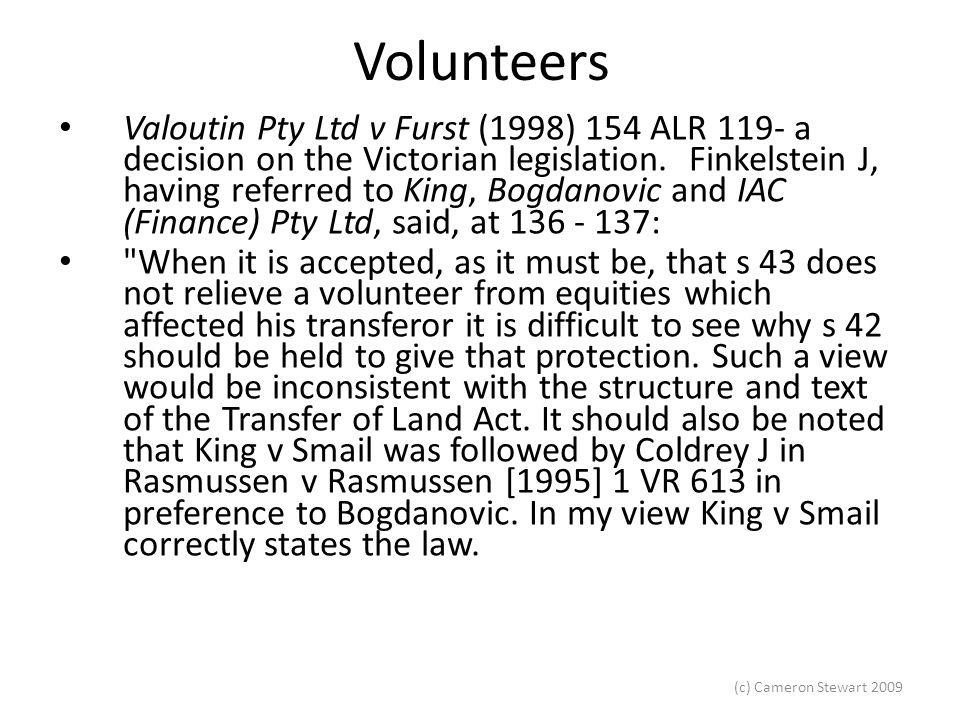 (c) Cameron Stewart 2009 Volunteers Conlan (As Liquidator Of Oakleigh Acquisitions Pty Ltd) -v- Registrar Of Titles & Ors [2001] WASC 201 - Position in Bogdonavic is preferred Farah Constructions v Say-Dee Pty Ltd [2007] HCA 22.