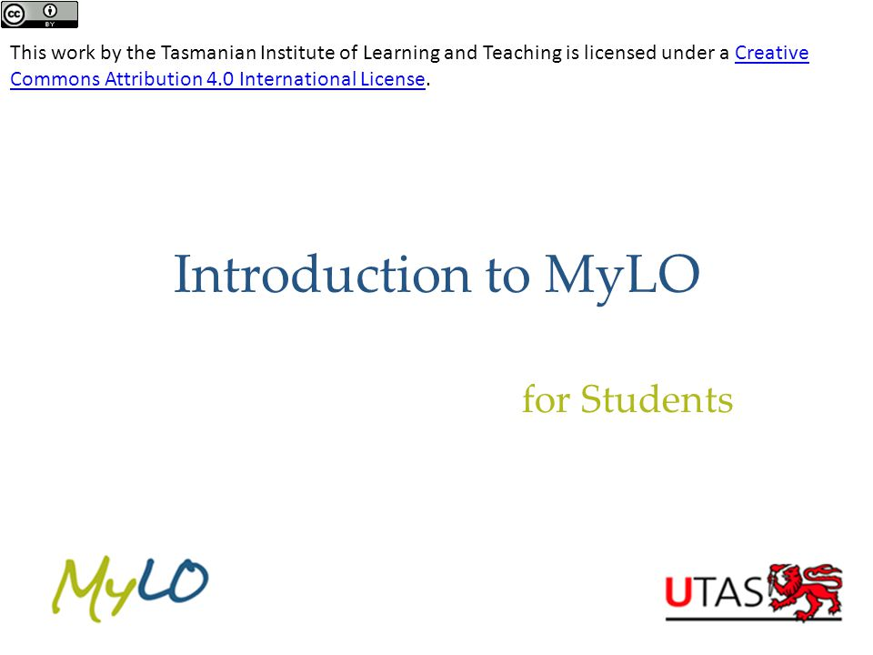 Log in to MyLO Click on the MyLO link on the UTAS homepage
