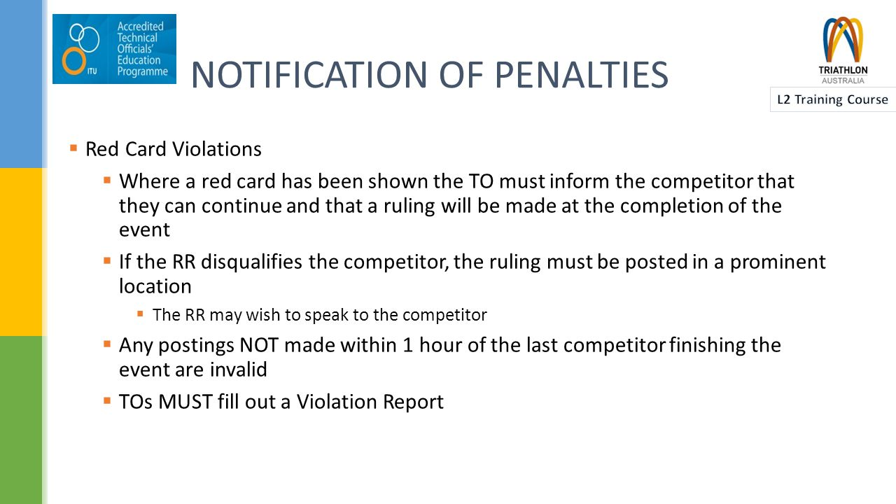 INFRINGEMENT FLOW CHART Infringement (Competitor) Red Card / Yellow Card (Technical) Report Lodged (Technical Official) Report Assessed (Race Referee) No further action Warning Disqualification (Race Referee) Disq.