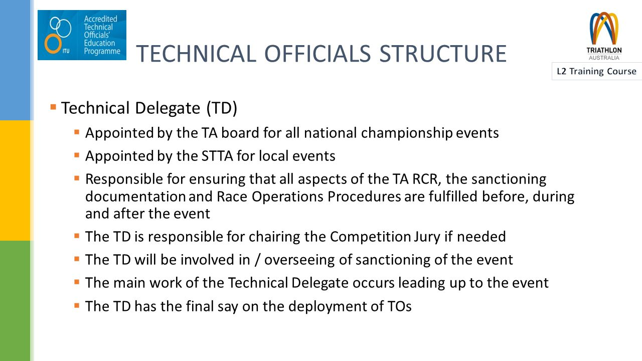  Race Referee (RR)  Appointed in the same way as the Technical Delegate  The Race Referee is responsible to the Technical Delegate to hear and make final decisions on all rules violations reported by Technical Officials and on all protests  Technical Officials report all issues and violations directly to the Race Referee or the Chief Official (if appointed) of the relevant area.