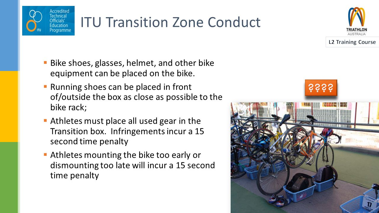  A bike check will take place upon Check-in to the Transition Area before the competition.