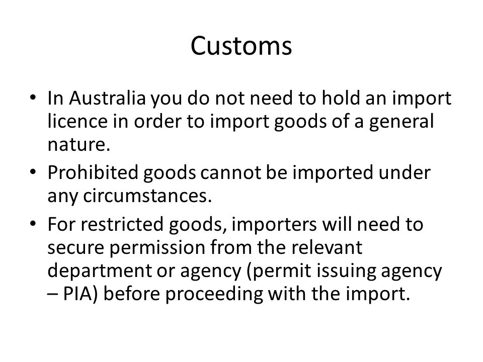 Customs All imports exceeding the value of A$1,000 per consignment must be formally notified to Customs via the lodgement of a customs import entry.