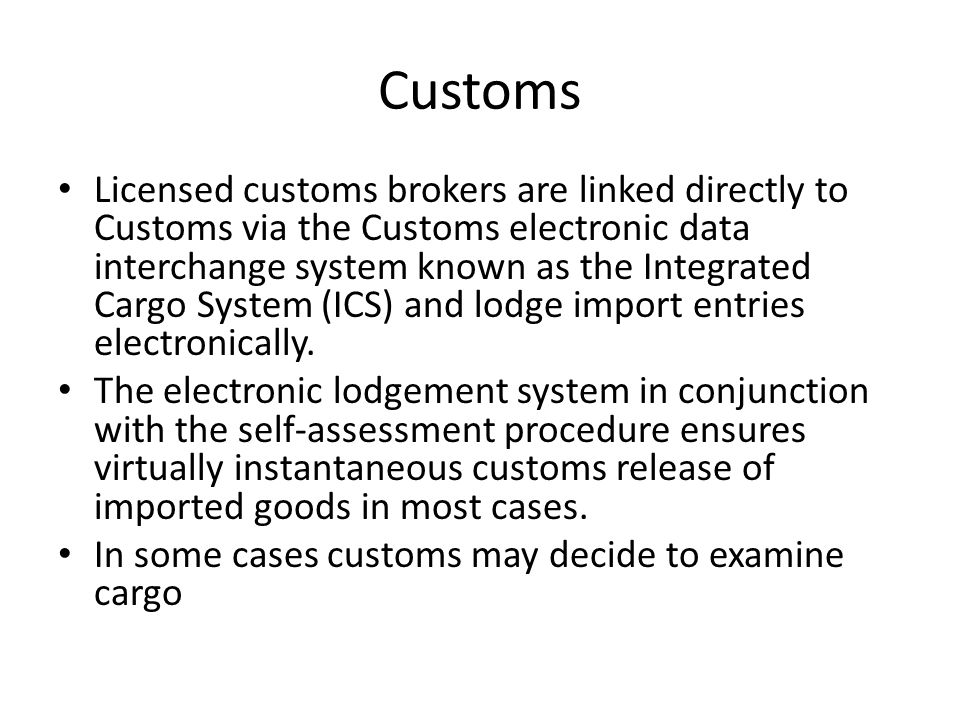 Customs There is usually no requirement for import documents to be submitted to customs.