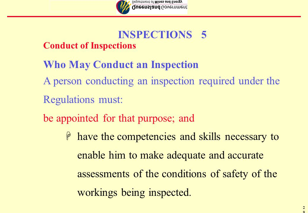 30 INSPECTIONS 6 INSPECTION DISTRICTS MINE MUST BE DIVIDED INTO INSPECTION DISTRICTS BOUNDARIES OF DISTRICTS MUST BE CLEARLY DEFINED PERSON APPOINTED UNDER SECTION 60(9) OF ACT MAY HAVE CONTROL OF ONE OR MORE ERZ1 ZONES(ADJACENT) DEPUTY MUST BE IN ZONE IF PRODUCTION TAKING PLACE- PRODUCTION CAN CONTINUE IF DEPUTY INSPECTION ADJACENT ERZ0 ZONE
