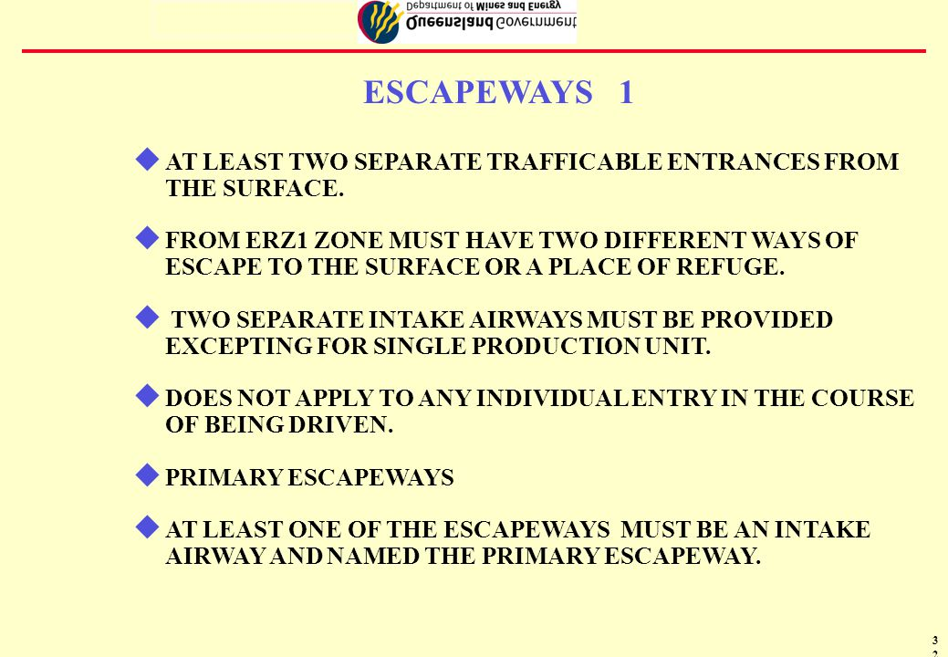 33 ESCAPEWAYS 2 u THE PRIMARY ESCAPEWAY MUST BE SEGREGATED FROM ALL OTHER ROADWAYS BY SEGREGATION CONTROL DEVICES.