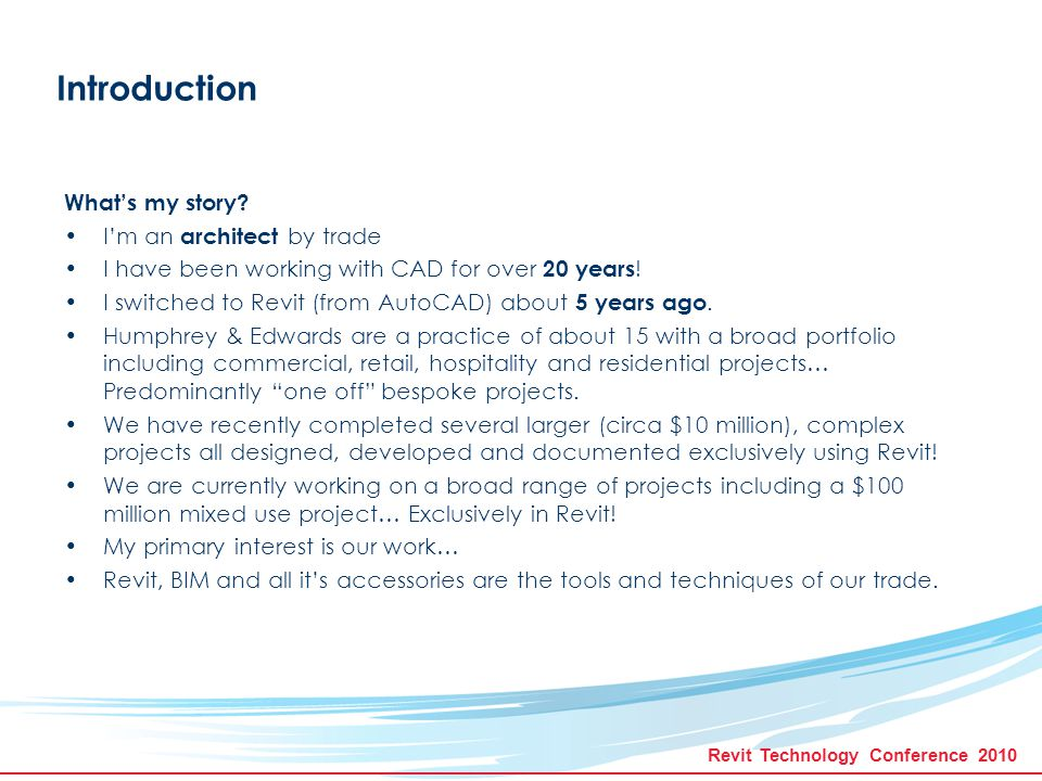Revit Technology Conference 2010 BIM Maturity Globally, the adoption of BIM capable tools is steadily on the increase.