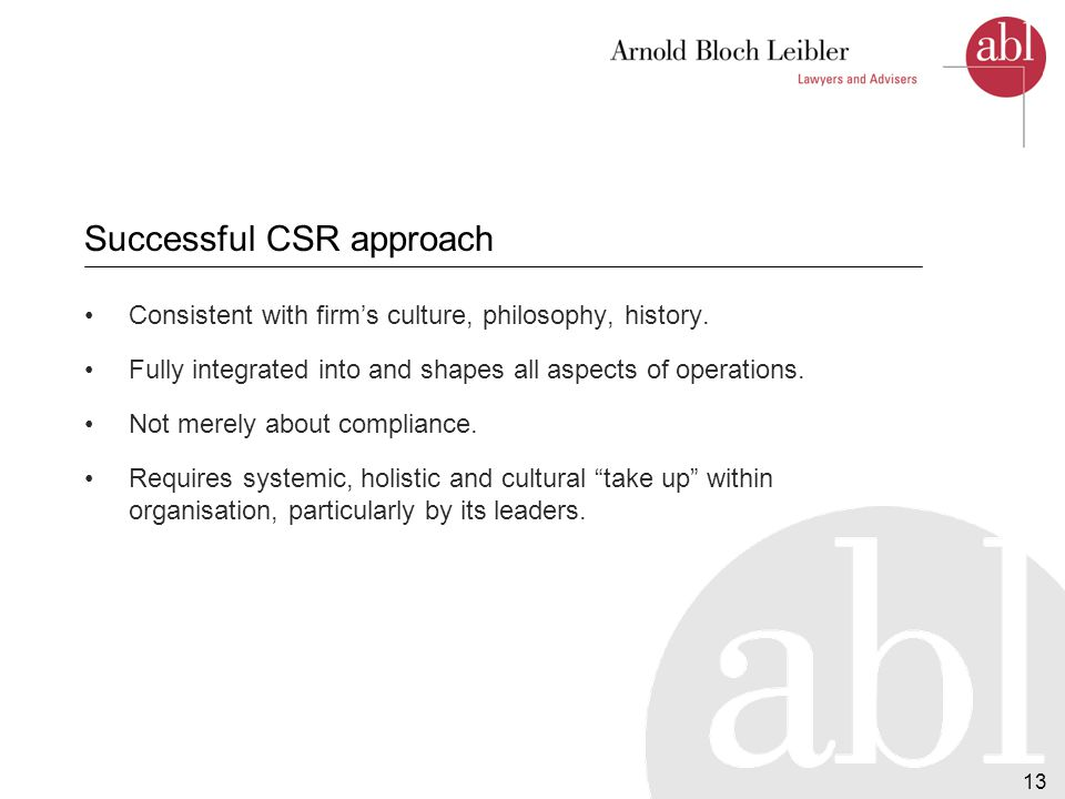 14 ABL's approach Principles underlying CSR have traditionally guided ABL both in the management of the firm, motivation of staff, and in the work we do in the community.