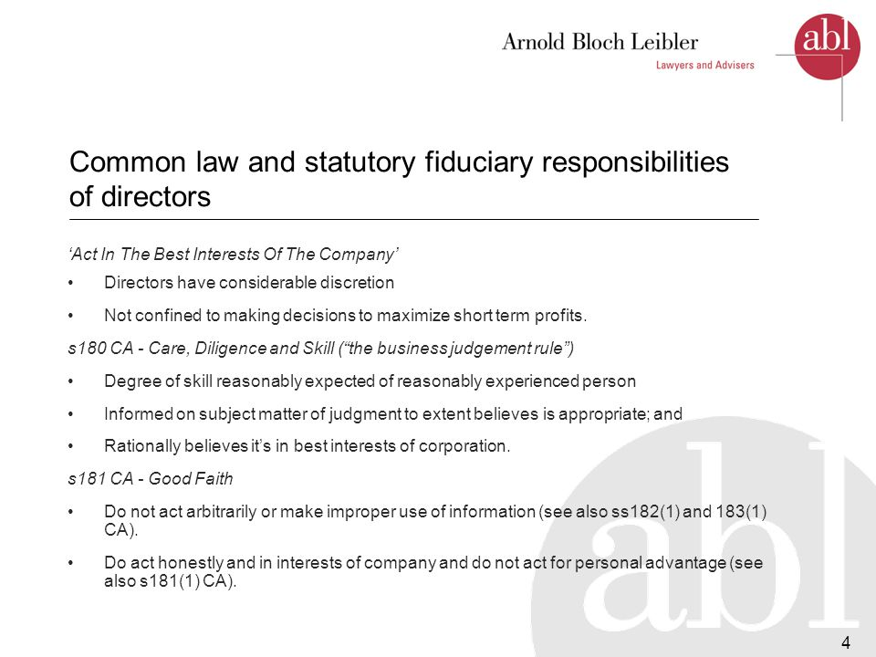5 Common law and statutory fiduciary responsibilities of directors (cont.) Upshot of CA and Common Law Duties Discretion to take non-shareholder stakeholder interests into account if the circumstances are such that it is commercially justifiable to do so.