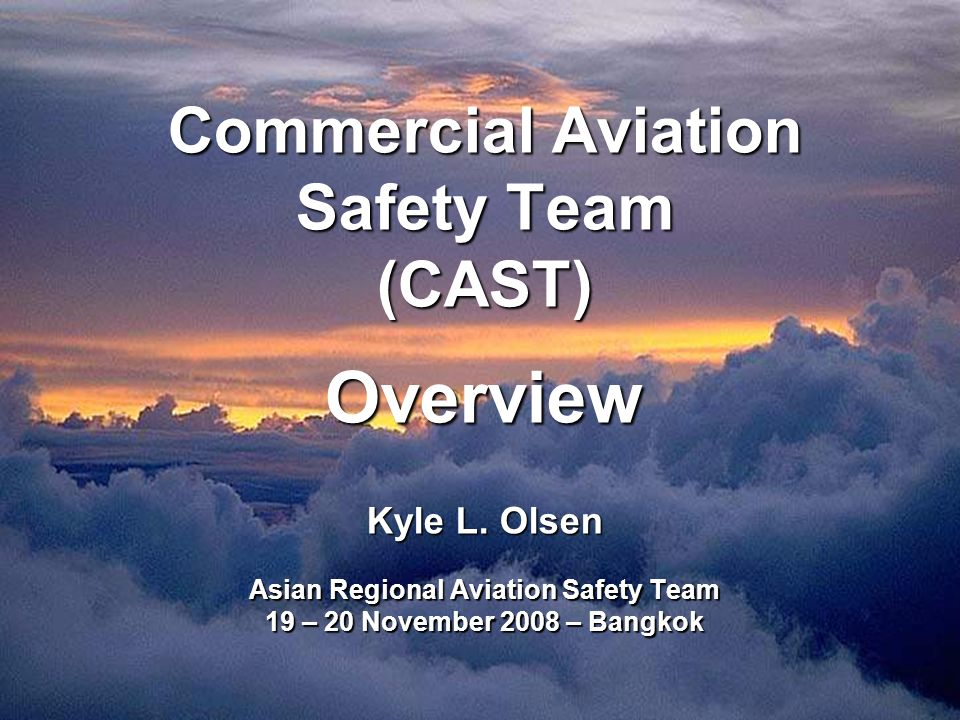 Vision - Mission - Goals Vision Key aviation stakeholders acting cooperatively to lead the world-wide aviation community to the highest levels of global commercial aviation safety by focusing on the right things.