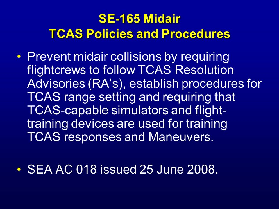 SE-164 Midair TCAS Installation Worldwide installation of TCAS in all aircraft of 33,000 pounds or greater max takeoff weight.