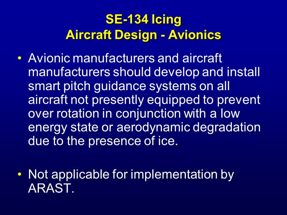 SE-101 Aircraft Design Advanced Circuit Protection Develop and install advanced circuit protection / arc fault breaker technology Not applicable for implementation by ARAST.
