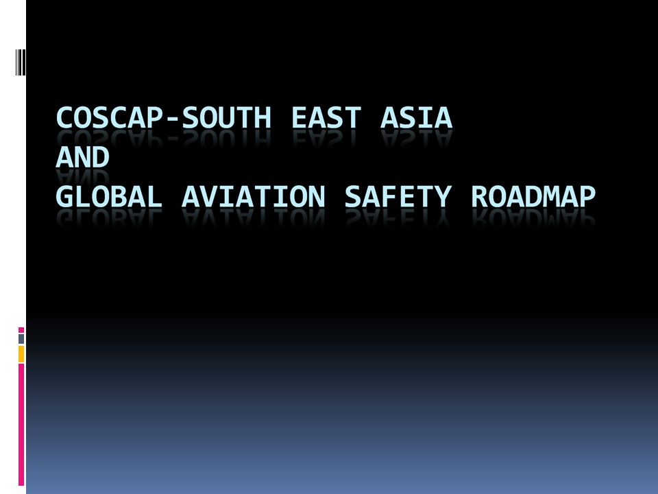 CAST and GASR CAST supports the Global Aviation Safety Roadmap (GASR) as an international strategic plan to promote aviation safety programs, which is complementary to the implementation of appropriate tactical solutions contained in the CAST Safety Plan