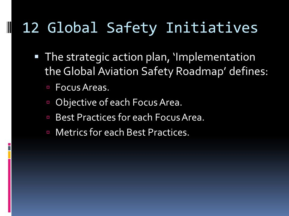 Metrics In many instances the metrics link with: ICAO USOAP audit results used when related to States.
