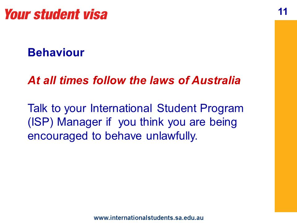 Your student visa www.internationalstudents.sa.edu.au Changing education provider only after: 6 months in your principal course in a South Australian government school.