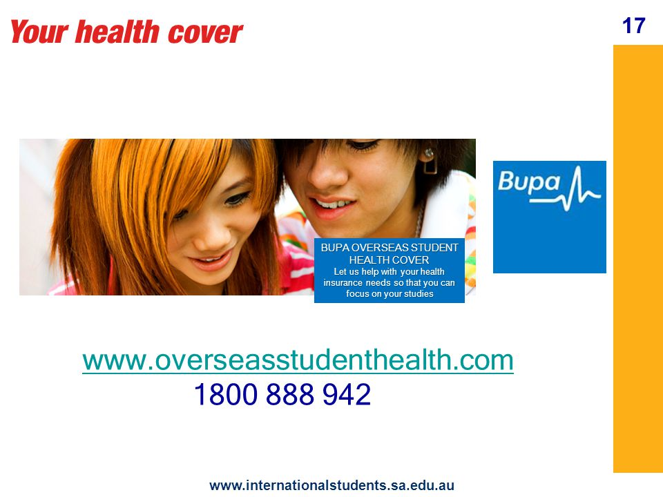 Your health cover www.internationalstudents.sa.edu.au 18 If you need to see a doctor Ø Ø ask your homestay to help you choose one Ø Ø take your OSHC Card Ø Ø there may be a 'gap' payment Ø Ø further information is available on their website