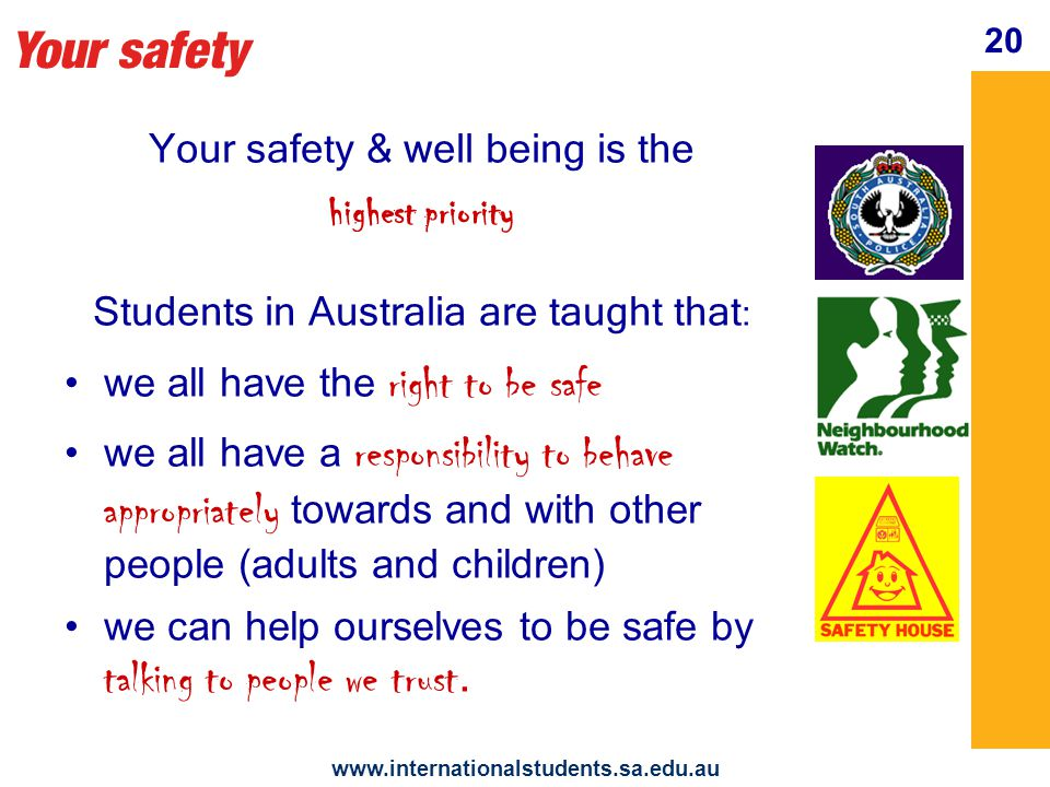 Your safety 21 www.internationalstudents.sa.edu.au Abusive behaviour, bullying and harassment are against the law.