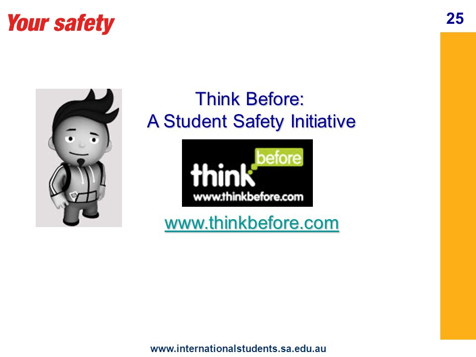 Your safety www.internationalstudents.sa.edu.au 26 Speak with your ISP Manager International Education Services offers a 24 hour emergency contact 0401 123 205