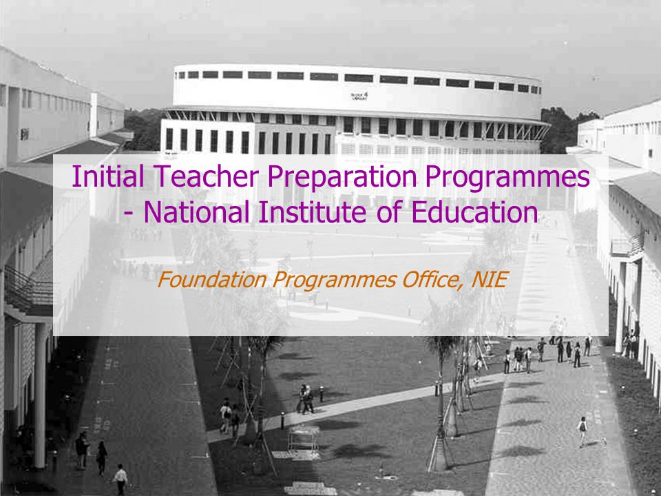 About NIE Vision: To be an Institute of Distinction NIE has a critical role in meeting the changing needs of the education system.