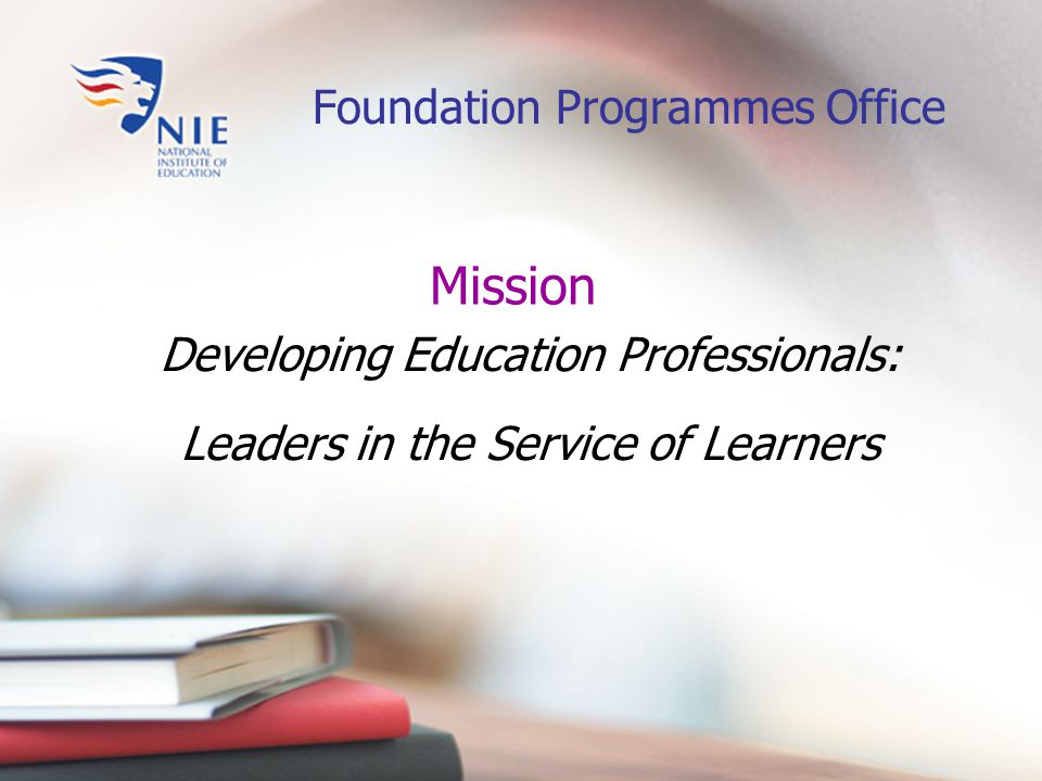 Foundation Programmes Office Framework for Initial Teacher Education Programmes Innovation Independent learning Critical thinking, Commitment and Service.