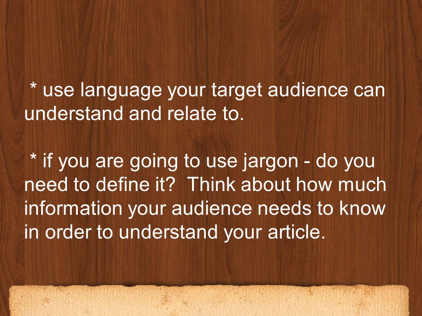 Conclusion: * Replay the lead - re-engage the audience to your original argument or question * Restate the purpose of the article * End with an editorial comment on the issue (you are the author - that means you can comment), a quote or a summary.