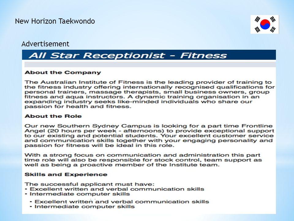 New Horizon Taekwondo Advertisement http://www.seek.com.au/Job/all-star-receptionist-fitness-industry/in/sydney-southern-suburbs-sutherland-shire/23095058 Source: