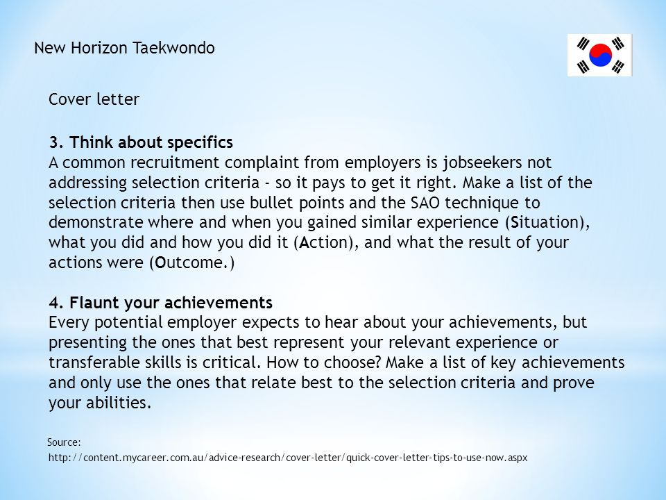 New Horizon Taekwondo Cover letter http://content.mycareer.com.au/advice-research/cover-letter/quick-cover-letter-tips-to-use-now.aspx Source: 5.