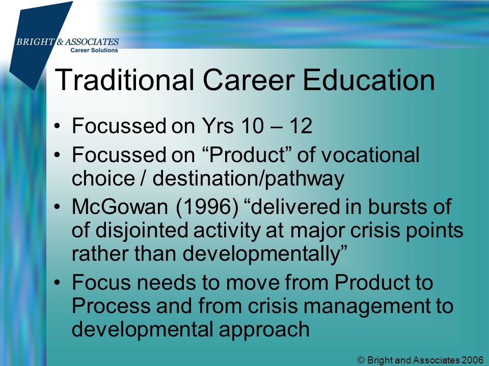 © Bright and Associates 2006 C21st Career Challenge: Change, Chance, Uncertainty Trainee Consolidation Senior Master The Traditional Career