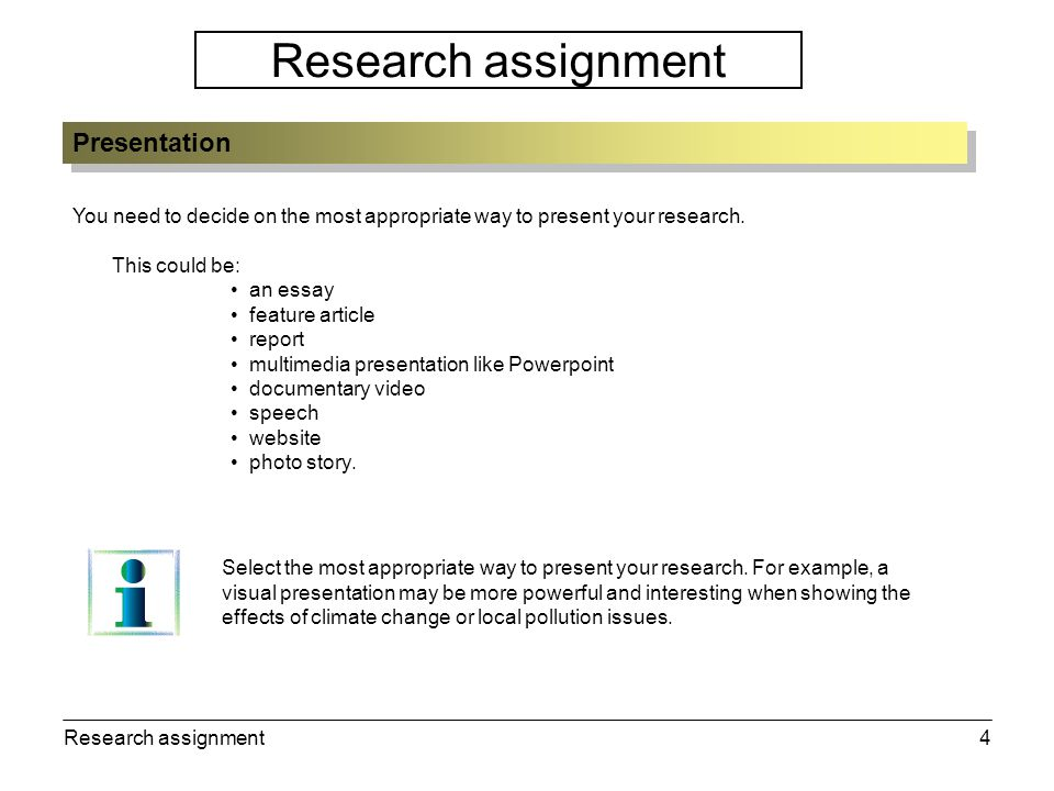Research assignment5 The research process requires a detailed search of the material and the development and organising of a structure for the presentation.