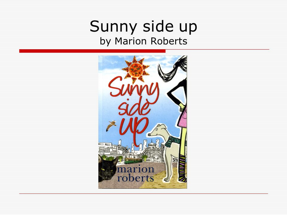Sunny side up Start With one quiet, perfect life Willow