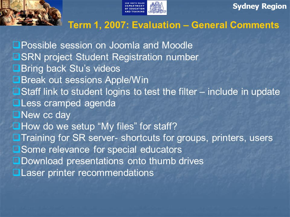 Sydney Region  Sydney Region ICT news: STEMS 2007, SR ICT standards, computer relocation,  Single Vendor, OASIS thin client-update, T4L, NSW Government Procurement Reforms, CLI news, Technology planning Term 2 2007 Technology Update